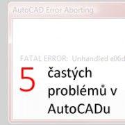 5 častých problémů v AutoCADu